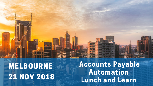 Accounts Payable Automation Lunch and Learn - Melbourne - Nov 2018