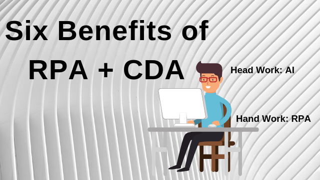 Six Business Benefits of RPA + Cognitive Document automation (CDA)