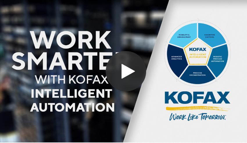 Work Smarter with Kofax Intelligent Automation