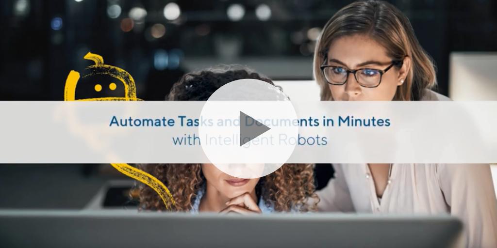 Automate Tasks and Documents in Minutes with Intelligent Robots